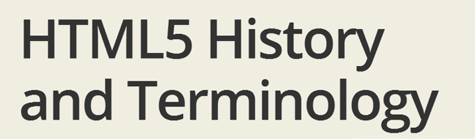 HTML5 History and Terminology