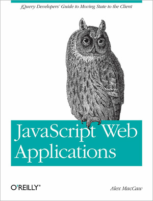 JavaScript Web Applications by Alex MacCaw
