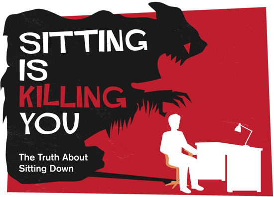 Sitting Down is Killing You